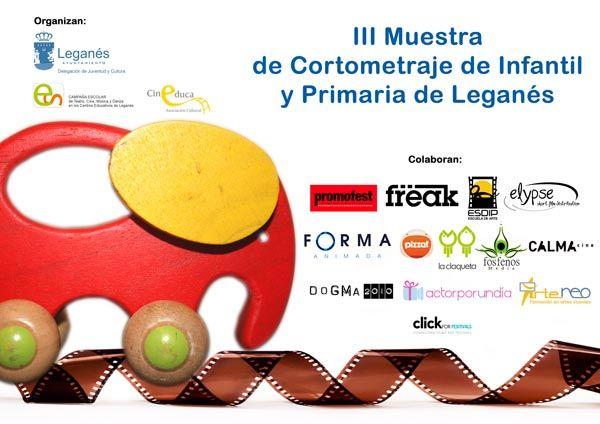 Cartel III Muestra de Cortometraje de Infantil y Primaria de Leganés con todos los organizadores y colaboradores